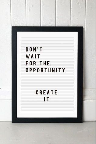 Don't Wait For The Opportunity Framed Print by East End Prints