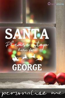 Personalised Santa Stop Here Vinyl Window Sticker by Loveabode