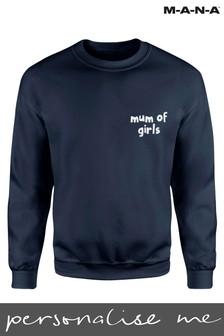Personlised Mum of Girls Sweatshirt By MANA