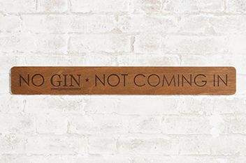 No Gin Wooden Wall Plaque