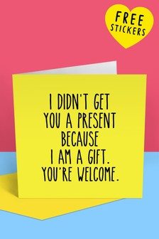 Central 23 I Am A Gift You're Welcome Birthday Card