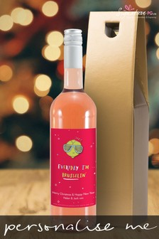 Personalised Everyday I'm Brusselin' Rosé Wine by Signature PG