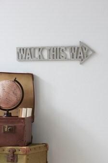 Walk This Way Arrow Plaque