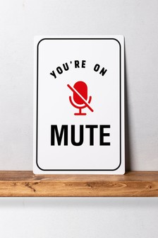 You're On Mute Metal Wall Art/Metal Sign