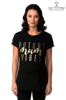 Want That Trend Maternity Future Mum Vibes T-Shirt