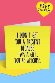 بطاقة عيد ميلادI Am A Gift You're Welcome منCentral 23