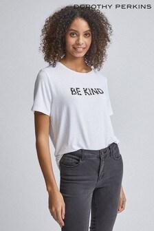Dorothy Perkins Be Kind T-Shirt mit Logo