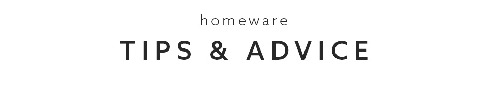 Homeware Tips & Advice - Home Design Service